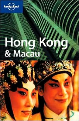 9781740598439: Hong Kong and Macau (Lonely Planet City Guides)