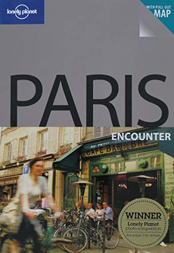 Lonely Planet Paris Encounter (Encounter Travel Guide): Lonely Planet