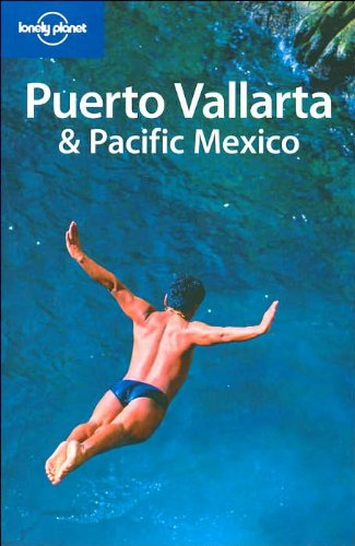 9781740598736: Lonely Planet Puerto Vallarta & Pacific Mexico (Regional Guide)