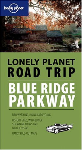 9781740599399: Road Trip: Blue Ridge Parkway 1/E (Lonely Planet Road Trip)