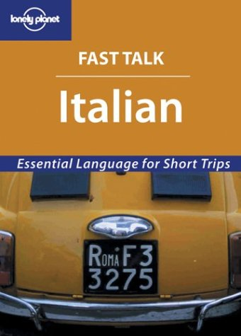9781740599955: Fast Talk Italian - Essential Language for Short Trips (Lonely Planet)