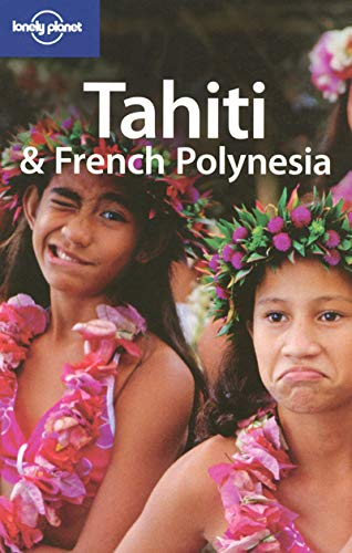 9781740599986: Lonely Planet Tahiti & French Polynesia (Country Guide)