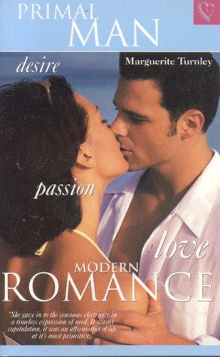 Primal Man (Modern Romance): Turnley, Marguerite