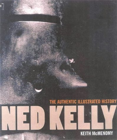 9781740640206: Ned Kelly: The Authentic Illustrated History