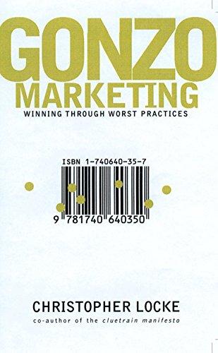 9781740640350: Gonzo Marketing: Winning Through Worst Practices