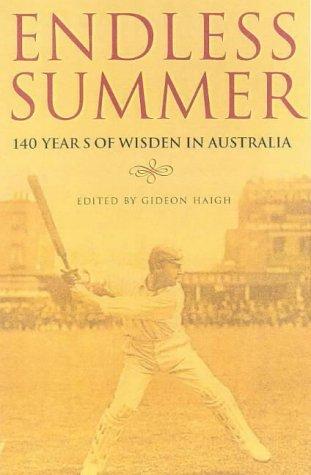 9781740660099: Endless Summer: 140 Years of Australian Cricket in Wisden