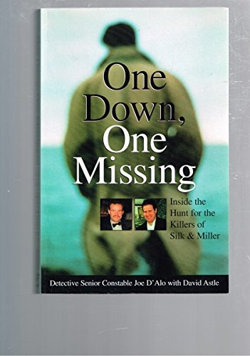 9781740660396: One Down, One Missing : Inside the Hunt for the Killers of Silk & Miller