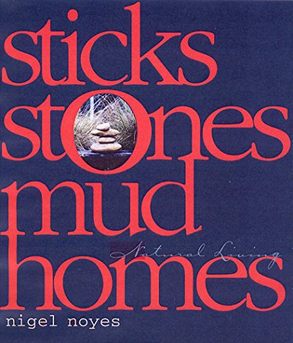 9781740661478: Sticks Stones Mud Homes: Natural Living