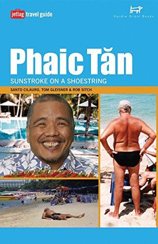 9781740661997: Phaic Tan: Sunstroke on a Shoestring (Jetlag Travel Guides)