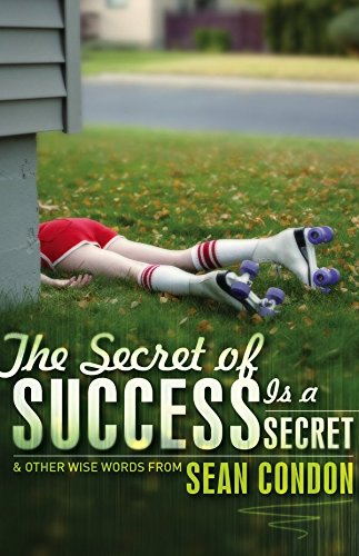 9781740663168: Secret Of Success Is A Secret: & Other Wise Words From Sean Condon