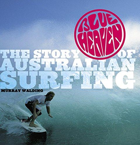 9781740663236: Blue Heaven: The Story of Australian Surfing