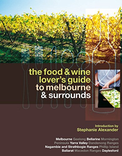 9781740663731: The Food and Wine Lover's Guide to Melbourne and Surrounds