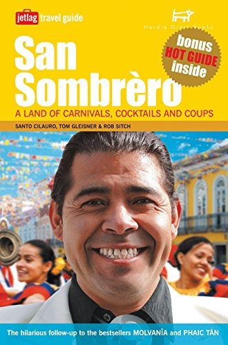 9781740663854: San Sombrero: A Land of Carnivals, Cocktails and Coups