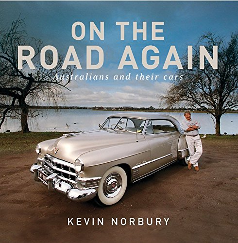 On the Road Again: Australians and their: Kevin Norbury