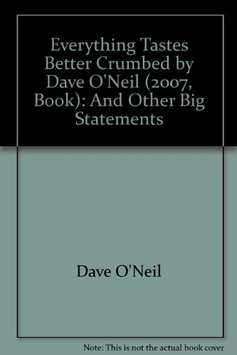 9781740664981: Everything Tastes Better Crumbed: And Other Big Statements