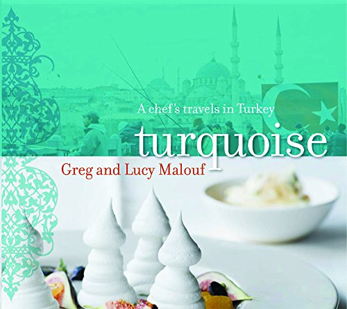 9781740665131: Turquoise: A Chef's Travels in Turkey