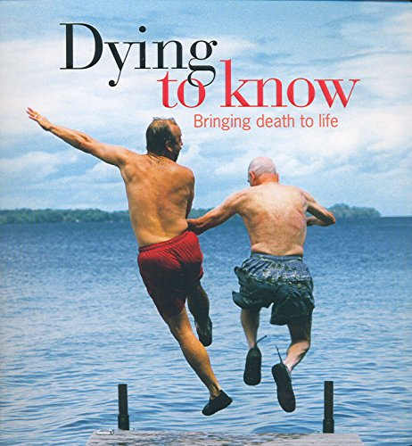 9781740665537: Dying to Know: A Guide to Death for Everyone Alive