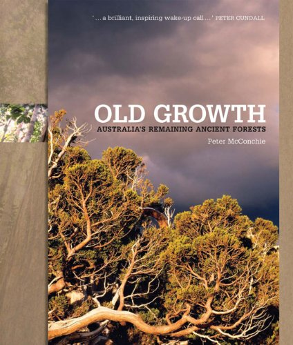 9781740666275: Old Growth: Australia's Remaining Ancient Forests