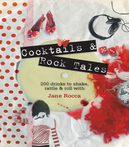 9781740666497: Cocktails and Rock Tales: 200 Drinks to Shake, Rattle & Roll With