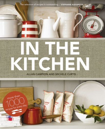 In The Kitchen: More Than 1000 Recipes For Every Day (1740666666) by Campion, Allan