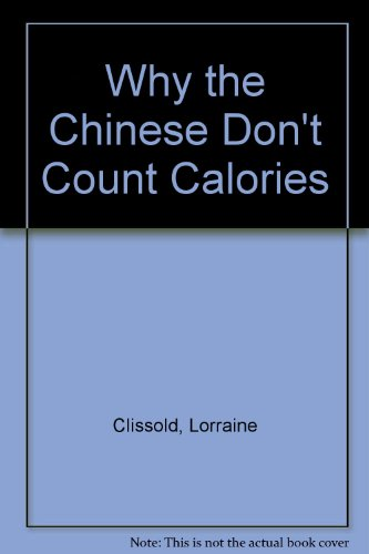 9781740666770: Why the Chinese Don't Count Calories