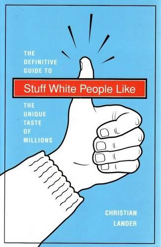 9781740667029: Stuff White People Like