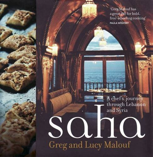 Saha: A Chef's Journey Through Lebanon and Syria: Malouf, Greg