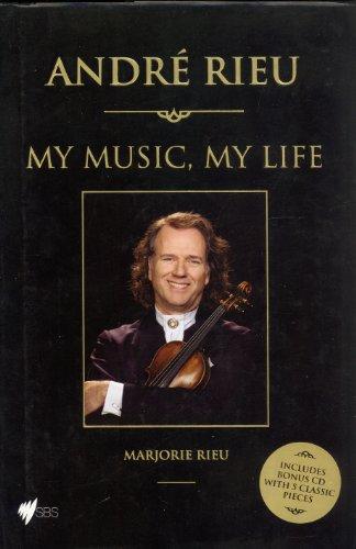André Rieu : My Music, My Life - How It All Began: Rieu, Marjorie