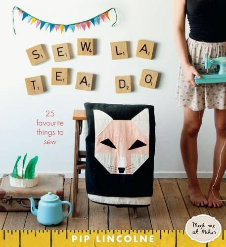 9781740668606: Sew La Tea Do: 25 Favourite Things to Sew