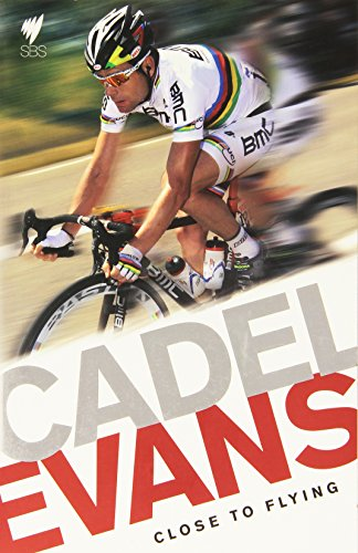 9781740668910: Cadel Evans: Close To Flying