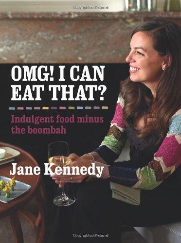 9781740669924: Omg! I Can Eat That?: Indulgent Food Minus The Boombah