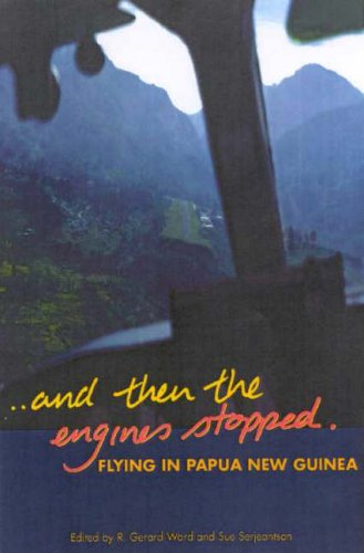 9781740760058: And Then the Engines Stopped: Flying in Papua New Guinea