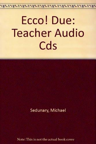 Ecco! due Teacher Audio CDs (Compact Disc): Michael Sedunary