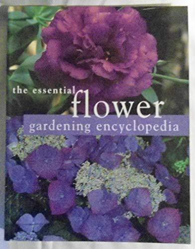 9781740893442: The Essential Flower Gardening Encyclopedia