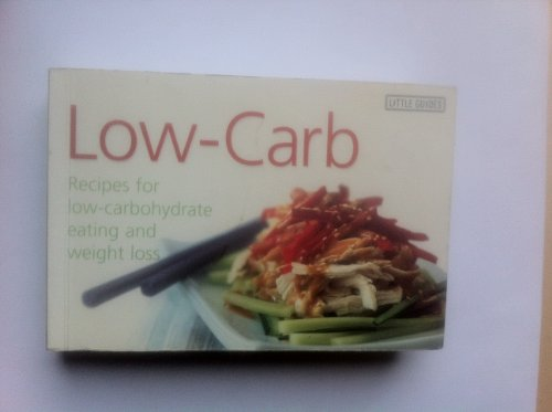 9781740893510: Low-Carb: Recipes for Low-Carbohydrate Eating and Weight Loss