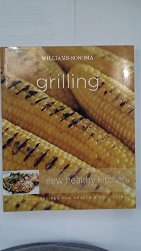 Williams-sonoma Grilling: New Healthy Kitchen: Annabel Langbein