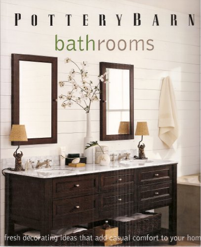 9781740898683: Pottery Barn Bathrooms: Fresh Decorating Ideas That Add Casual Comfort to Your Home