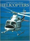 9781740898836: Helicopters (Snapshot Picture Library Series)