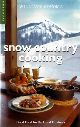 Williams Sonoma Snow Country Cooking: Good Food for the Great Outdoors: Diane Rossen Worthington