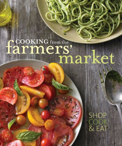9781740899796: Cooking from the Farmers' Market (Williams-Sonoma)