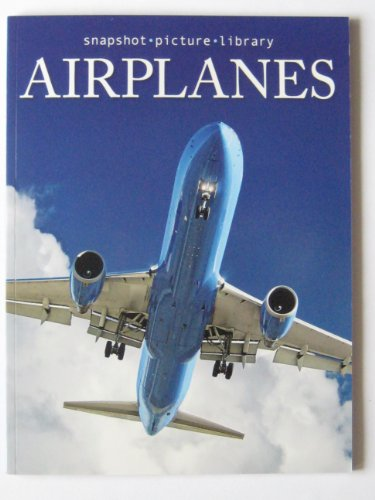 9781740899987: Airplanes (Snapshot Picture Library)