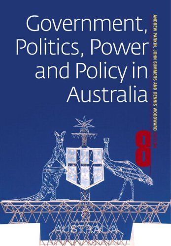 Government, Politics, Power and Policy in Australia: Parkin, Andrew; Summers,