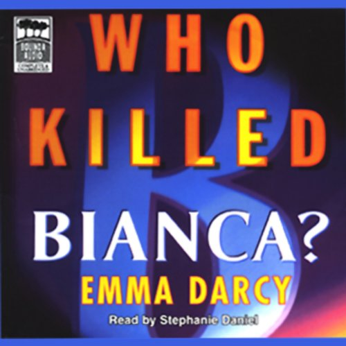 Who Killed Bianca?: Library Edition (K.C. Gordon Mysteries) (9781740931076) by Emma Darcy