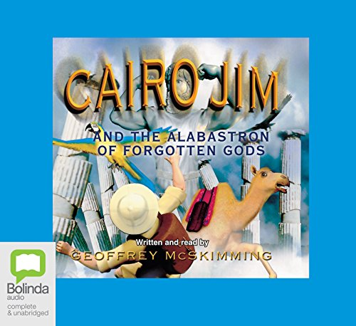 Cairo Jim And The Alabastron Of Forgotten Gods (Compact Disc): Geoffrey McSkimming