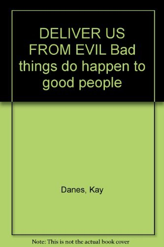 9781740950251: Deliver Us From Evil: Bad Things Do Happen to Good People