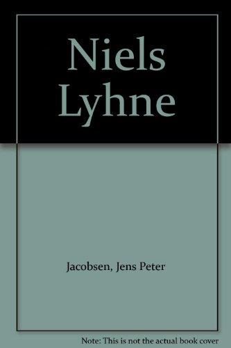 Niels Lyhne: Jacobsen, Jens Peter; Probyn, Clive T. [Editor]; Richardson, Henry Handel [Translator]...
