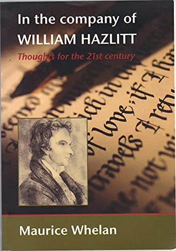 In the Company of William Hazlitt. Thoughs for the 21st Century.