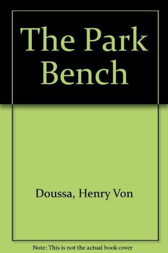The Park Bench: Doussa, Henry Von