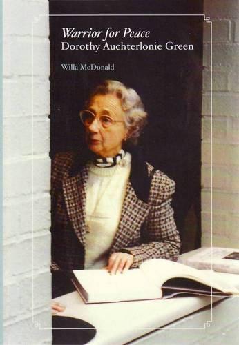 Warrior for Peace: Dorothy Auchterlonie Green: McDonald, Willa