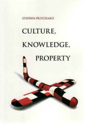 Culture, Knowledge, Property: Pritchard, Stephen
